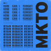 MKTO - How Can I Forget (Ryan Riback Remix) artwork