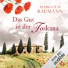 Das Gut in der Toskana - Margot S. Baumann