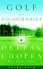 Golf for Enlightenment: The Seven Lessons for the Game of Life (Unabridged) - Deepak Chopra