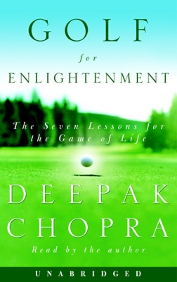 Golf for Enlightenment: The Seven Lessons for the Game of Life (Unabridged)