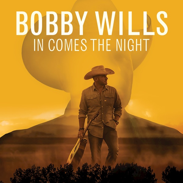 Bobby Wills - In Comes The Night