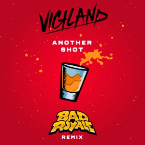 Another Shot (Bad Royale Remix) - Single Mp3 Download