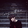 The 4th Album, Pt. 1 Nonfiction, K.Will