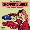 Choppin Blades feat Jody HiGHROLLER Slim Jxmmi Single