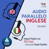 Audio Parallelo Inglese - Impara l'Inglese con 501 Frasi utilizzando l'Audio Parallelo - Volume 1 [Italian Edition] (Unabridged) - Lingo Jump