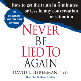 Never Be Lied to Again: How to Get the Truth in 5 Minutes or Less in Any Conversation or Situation (Unabridged) audiobook