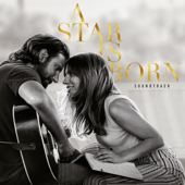 A Star Is Born Soundtrack - Lady Gaga & Bradley Cooper Cover Art