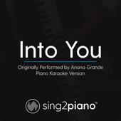 Into You (Originally Performed by Ariana Grande) [Piano Karaoke Version]