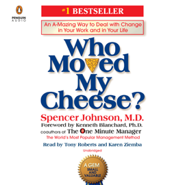 Who Moved My Cheese?: An A-Mazing Way to Deal with Change in Your Work and in Your Life (Unabridged) audiobook