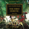 Aaron Dembski-Bowden - The First Heretic: The Horus Heresy, Book 14 (Unabridged)  artwork