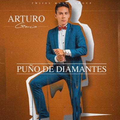 Puño De Diamantes - Single - Arturo Garcia