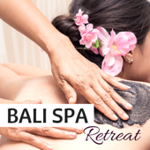 Bali Spa Retreat  Balinese Wellness Music For Tropical Bathhouse Experience-Spa Music Dreams & Spa Music