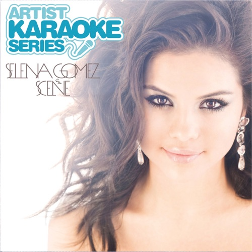Selena Gomez & The Scene - Artist Karaoke Series: Selena Gomez & the Scene