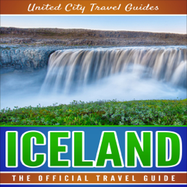 Iceland: The Official Travel Guide (Unabridged) audiobook