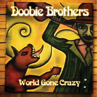 The Doobie Brothers - World Gone Crazy artwork