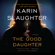 Karin Slaughter - The Good Daughter: A Novel (Unabridged)