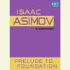 Isaac Asimov - Prelude to Foundation (Unabridged)  artwork