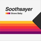 Brave Baby - Soothsayer