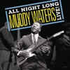All Night Long: Muddy Waters Live!, Muddy Waters