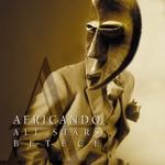 Africando - Betece (feat. Amadou Balake)