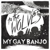 My Gay Banjo - I'll Meet You in the Streets