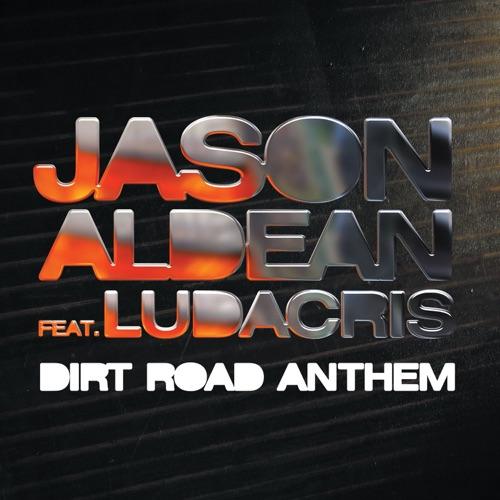 Jason Aldean - Dirt Road Anthem (Remix) [feat. Ludacris] - Single