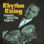 Tomas Martin Lopez - Rhythm Rising