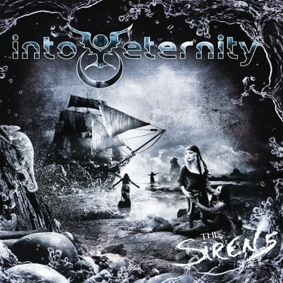 The Sirens - Into Eternity