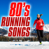 80's Running Songs - Various Artists