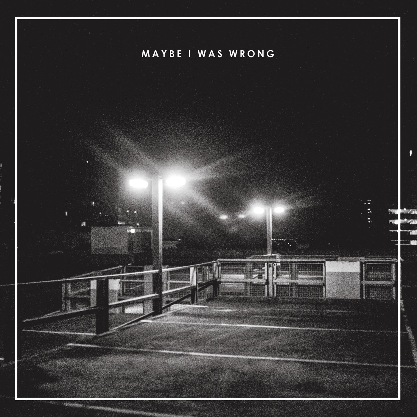 Better Half - Maybe I Was Wrong [EP] (2018)