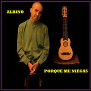 Porque Me Niegas - Albino - Albino