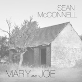 Sean McConnell - Mary and Joe