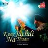 Koee Jachdi Na Thaan - Single, Daler Mehndi