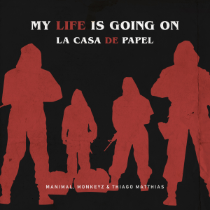 Manimal, Cecilia Krull & Monkeyz (BR) - My Life Is Going on / La Casa De Papel feat. Thiago Matthias [Manimal, Monkeyz (BR) & Thiago Matthias Remix]