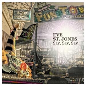 Eve St. Jones - Say Say Say