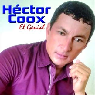 El Genial – Héctor Coxx