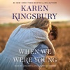 When We Were Young (Unabridged)