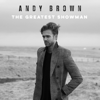 The Greatest Showman - Andy Brown