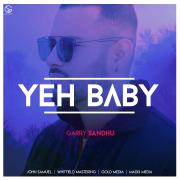 Yeh Baby - Garry Sandhu - Garry Sandhu