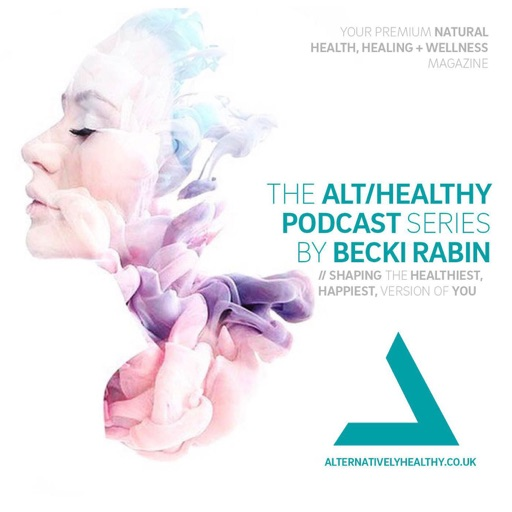 Cover image of THE ALT/HEALTHY PODCAST BY BECKI RABIN