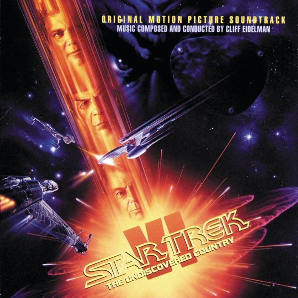 Star Trek VI: The Undiscovered Country (Original Motion Picture Soundtrack) - Cliff Eidelman