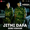 Jitni Dafa Sonu Kakkar Version From Parmanu Single