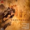 Vaadivasal Anthem Original Motion Picture Soundtrack Single