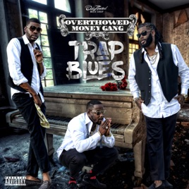 Trap Blues by OverThowed Money Gang on Apple Music