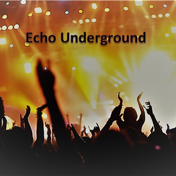 Echo Underground Podcast