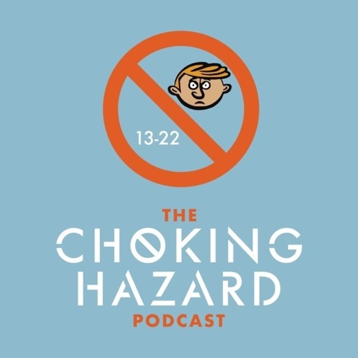 Cover image of The Choking Hazard Podcast
