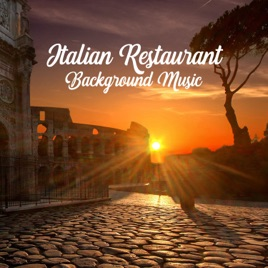 Italian Restaurant Background Music: Instrumental Relaxing & Moody Jazz by  Jazz Music Collection Zone