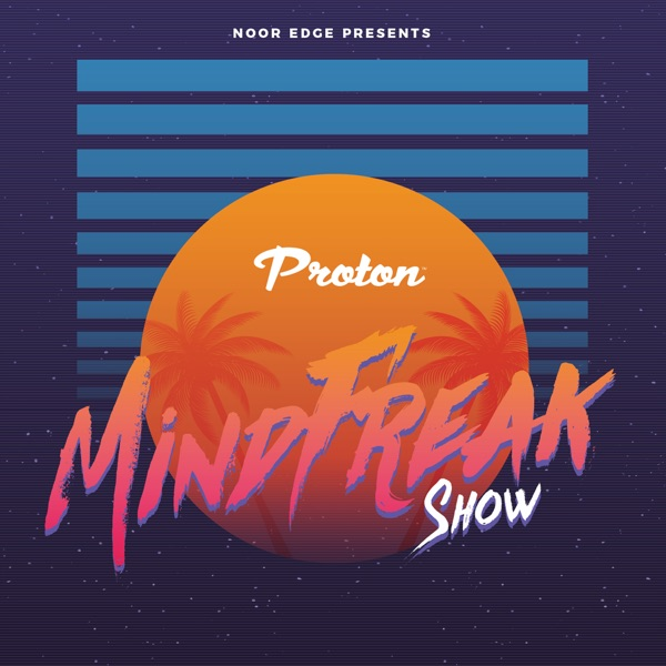 MINDFREAK Show Podcast with Noor EDGE