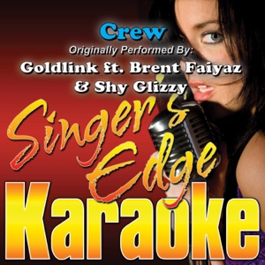 Singer's Edge Karaoke - Crew (Originally Performed By Goldlink, Brent Faiyaz & Shy Glizzy) [Instrumental]