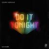Cedric Gervais - Do It Tonight (Extended Mix) artwork